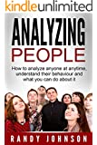 Analyzing People: How To Analyze Anyone At Anytime, Understand Their Behavior And What You Can Do About It (human psychology, How to analyze people, Social skills, body language, Psychology)