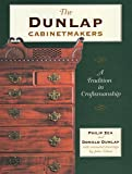 img - for The Dunlap Cabinetmakers: A Tradition in Craftsmanship book / textbook / text book
