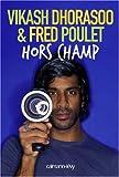 echange, troc Vikash Dhorasoo, Fred Poulet - Hors champ