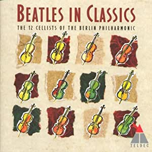 Beatles in Classics: The 12 Cellists of the Berlin Philharmonic