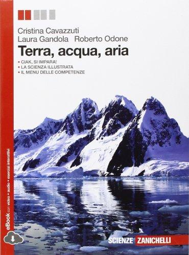 Terra, acqua, aria. Con e-book. Con espansione online. Per le Scuole superiori