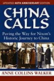 img - for China Calls: Paving the Way for Nixon's Historic Journey to China book / textbook / text book