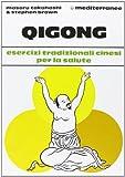img - for Qigong. Esercizi tradizionali cinesi per la salute book / textbook / text book
