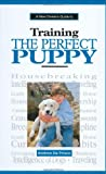 Andrew De Prisco New Owners Guide to Training the Perfect Puppy (A new owner's guide)