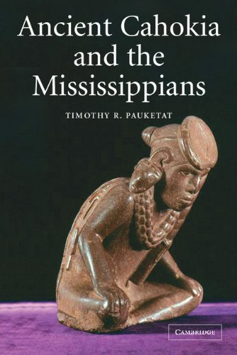 Ancient Cahokia and the Mississippians (Case Studies in...