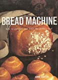 img - for Bread Machine: how to prepare and bake the perfect loaf book / textbook / text book