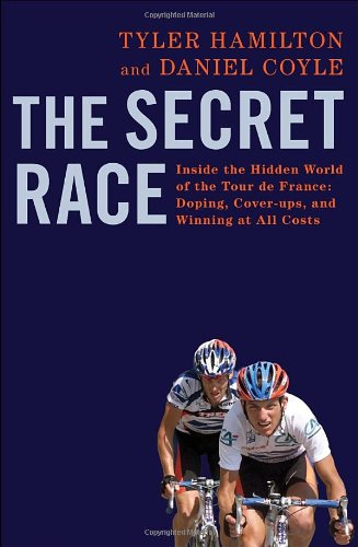 The Secret Race: Inside the Hidden World of the Tour de France—Doping, Cover-Ups and Winning at all Costs