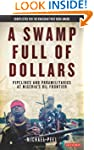 Swamp Full of Dollars: Pipelines and...