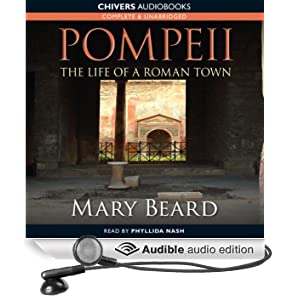 Pompeii - The Life of a Roman Town (Unabridged)