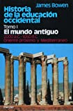 Historia de la educacion occidental, Vol. 1 (Spanish Edition) (8425410223) by James Bowen