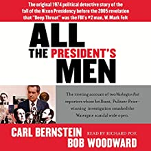 All the President's Men | Livre audio Auteur(s) : Bob Woodward, Carl Bernstein Narrateur(s) : Richard Poe