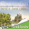 Wege der Liebe (O'Dwyer 3) (       ungekürzt) von Nora Roberts Gesprochen von: Elena Wilms