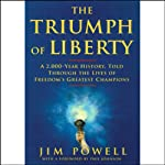 The Triumph of Liberty | Jim Powell