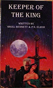 Keeper of the King by Nigel Bennett & P. N. Elrod