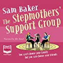 The Stepmother's Support Group (       UNABRIDGED) by Sam Baker Narrated by Jilly Bond