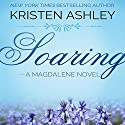 Soaring (       UNABRIDGED) by Kristen Ashley Narrated by Hollis McCarthy