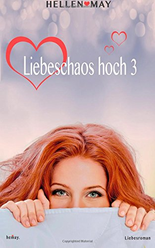Buchseite und Rezensionen zu 'Liebeschaos hoch 3' von Hellen May