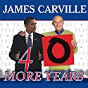 40 More Years: How the Democrats Will Rule the Next Generation Audiobook by James Carville, Rebecca Buckwalter-Poza Narrated by Alan Sklar