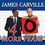 40 More Years: How the Democrats Will Rule the Next Generation | James Carville,Rebecca Buckwalter-Poza
