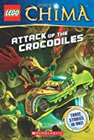 LEGO® Legends of Chima: Attack of the Crocodiles (Chapter Book #1) (LEGO Legends of Chima)