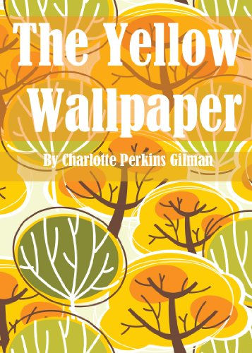 Charlotte Perkins Gilman - The Yellow Wallpaper ( ILLUSTRATED EDITION MARRIED )