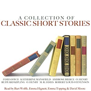 A Collection of Classic Short Stories | [James Joyce, Katherine Mansfield, Ambrose Bierce, Rudyard Kipling, M. R. James]