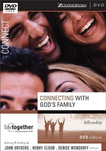 Connecting with God's Family: Six Sessions on Fellowship, Doing Life Together Series