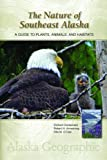 img - for The Nature of Southeast Alaska: A Guide to Plants, Animals, and Habitats (Alaska Geographic) book / textbook / text book