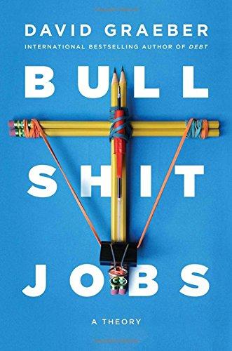 Bullshit Jobs: A Theory [Graeber, David] (Tapa Dura)