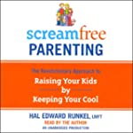 ScreamFree Parenting: The Revolutiona...