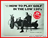 How to Play Golf in the Low 120's (0133590682) by Baker, Stephen