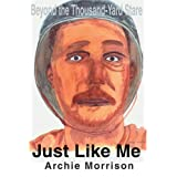 Just Like Me: Beyond the Thousand-Yard Stare ~ Archie Morrison Estate