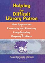 Helping the Difficult Library Patron