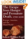The Escape from Hunger and Premature Death, 1700-2100: Europe, America, and the Third World (Cambridge Studies in Population, Economy and Society in Past Time)