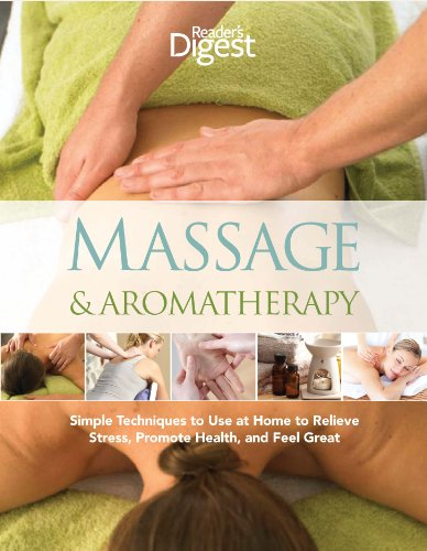 Massage & Aromatherapy: Simple Techniques to Use at Home to Relieve Stress, Promote Health, and Feel Great, n/a