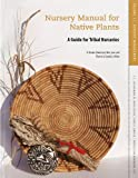 img - for Nursery Manual for Native Plants: A Guide for Tribal Nurseries, Volume One, Nursery Management book / textbook / text book