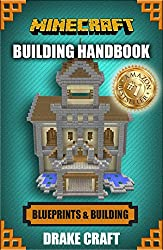 Minecraft: Minecraft Building Guide: Ultimate Blueprint Walkthrough Handbook: Creative Guide to Building Houses, Structures, and Constructions with Building ... Minecraft Houses, Minecraft Handbook)