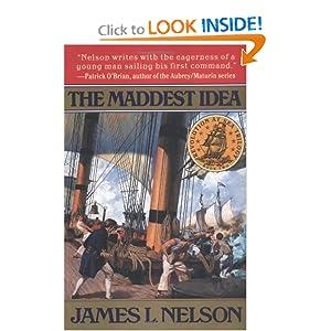 The Maddest Idea - James L Nelson