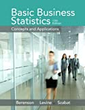 img - for Basic Business Statistics (13th Edition) by Berenson, Mark L., Levine, David M., Szabat, Kathryn A. (2014) Hardcover book / textbook / text book