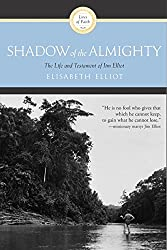 Shadow of the Almighty- The Life and Testament of Jim Elliot (Lives of Faith)