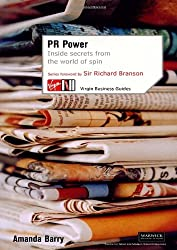 PR Power: Inside Secrets From the World of Spin (Virgin Business Guides)