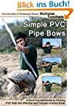 Simple PVC Pipe Bows: A Do-It-Yoursel...