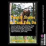 Twenty Stories to Turn You On: Twenty Explicit Erotica Stories | Sandra Strike,Sally Whitley,Patti Drew,Alice Drake,Jeanna Yung,Francine Forthright,Cordelia Montgomery