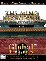Global Treasures - THE MING NECROPOLIS - The Ming Dynasty Tombs - China