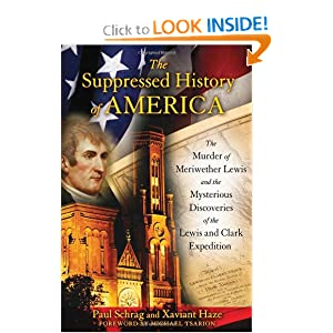 Downloads The Suppressed History of America: The Murder of Meriwether Lewis and the Mysterious Discoveries of the Lewis and Clark Expedition e-book