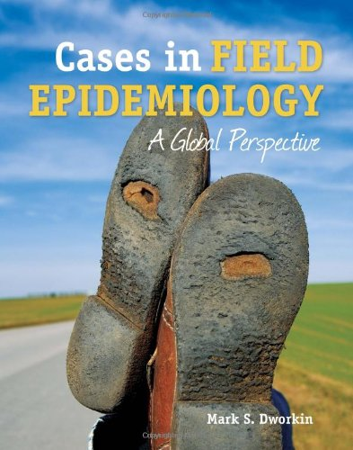 Cases In Field Epidemiology: A Global Perspective