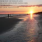 Dorthy of Sullivan's Island Gets Even With Her Husband! |  Doc Slave Cole