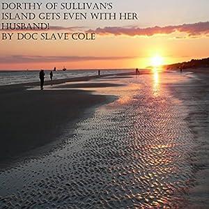 Dorthy of Sullivan's Island Gets Even With Her Husband! Audiobook
