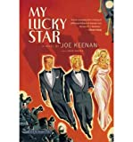 img - for [ [ [ My Lucky Star [ MY LUCKY STAR ] By Keenan, Joe ( Author )Nov-01-2006 Paperback book / textbook / text book