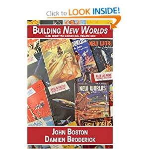 Building New Worlds, 1946-1959: The Carnell Era, Volume One by John Boston and Damien Broderick